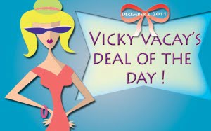 vicky-vacay-deal-of-the-day-12-02-11