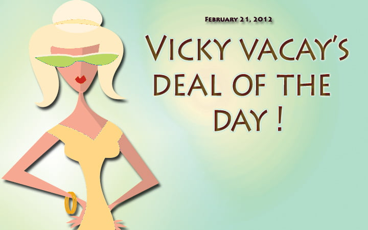 vicky vacay deal of the day 02-21-12