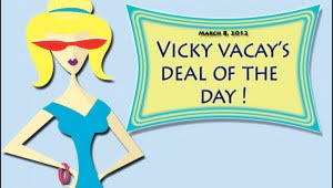 vicky vacay deal of the day 03-08-12