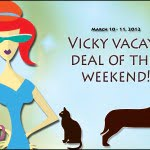 vicky vacay deal of the weekend March 10 - 11 2012