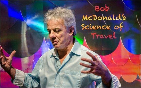 Bob McDonald's Science of Travel