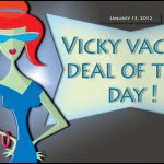 vicky vacay deal of the day 01-13-12