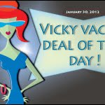 vicky vacay deal of the day 01-30-12