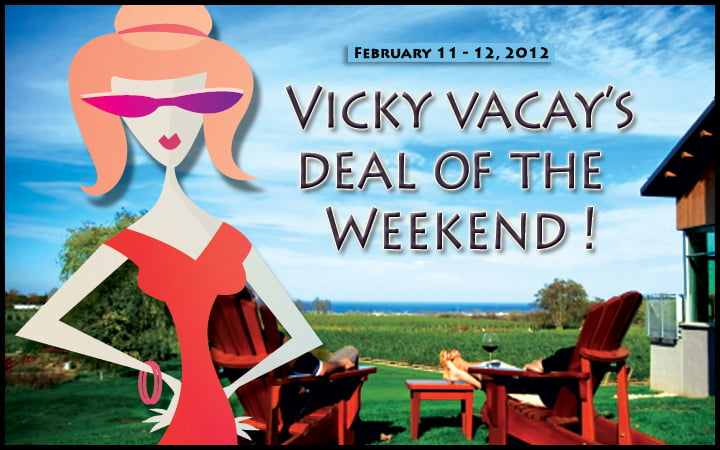 vicky vacay deal of the weekend 02-11 and 12, 2012