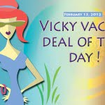 vicky vacay deal of the day 02-13-2012