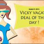 Vicky vacay deal of the day 03-09-12